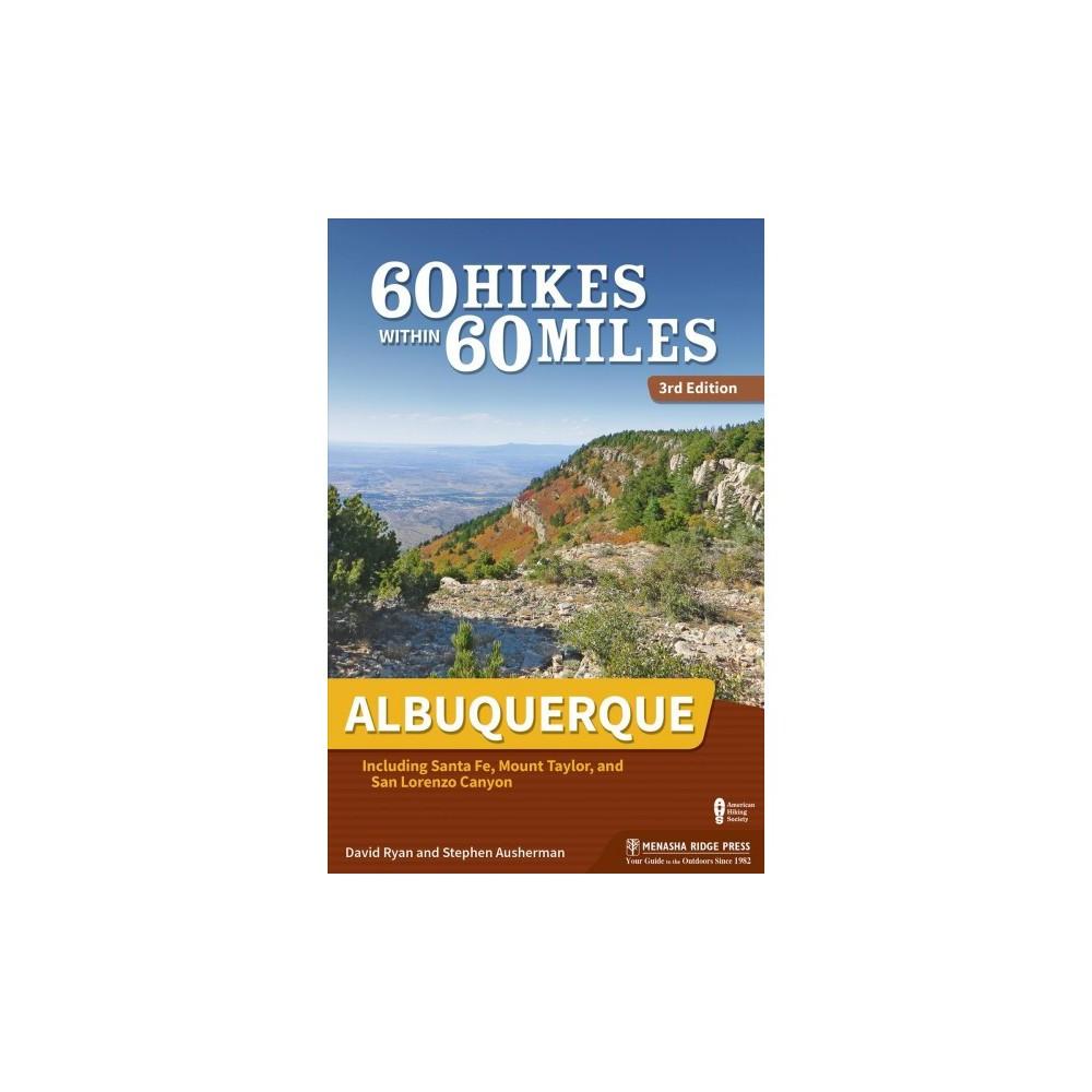 60 Hikes Within 60 Miles Albuquerque : Including Santa Fe, Mount Taylor, and San Lorenzo Canyon - 3