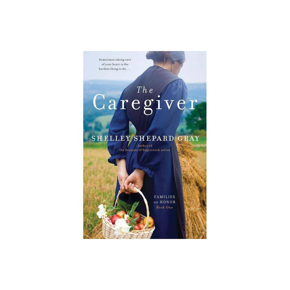 The Caregiver Families Of Honor Paperback By Shelley Shepard Gray Paperback