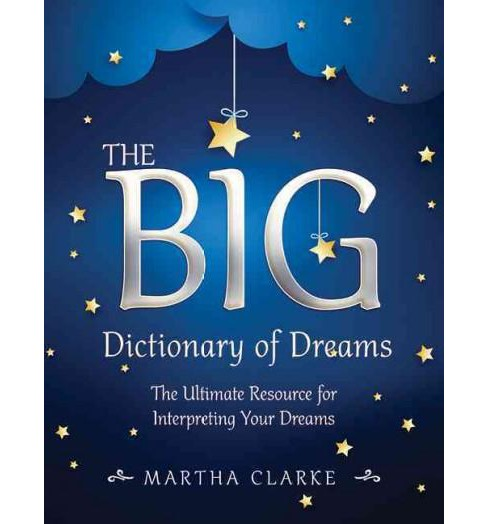 Big Dictionary of Dreams : The Ultimate Resource for Interpreting Your Dreams (Paperback) (Martha - image 1 of 1