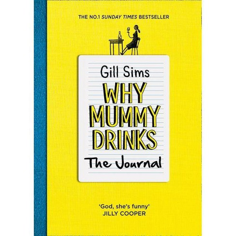 Why Mummy Drinks: The Journal - by  Gill Sims (Paperback) - image 1 of 1