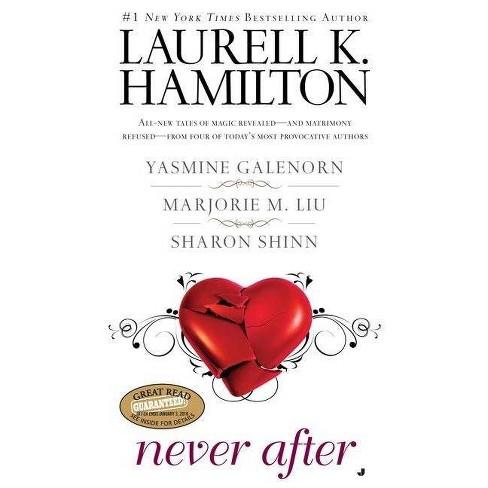 Never After - by  Laurell K Hamilton & Yasmine Galenorn & Marjorie M Liu & Sharon Shinn (Paperback) - image 1 of 1