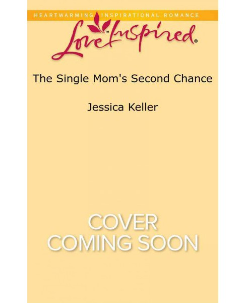 Single Mom's Second Chance (Paperback) (Jessica Keller) - image 1 of 1