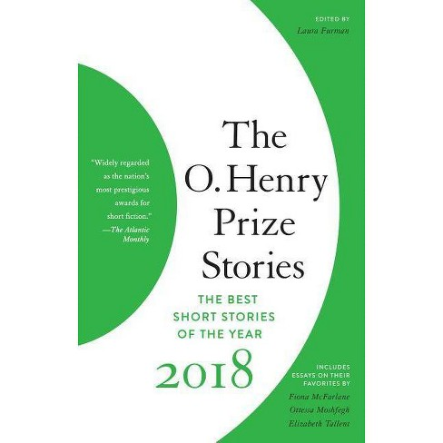 The O  Henry Prize Stories 2018 - (O  Henry Prize Collection)(Paperback)