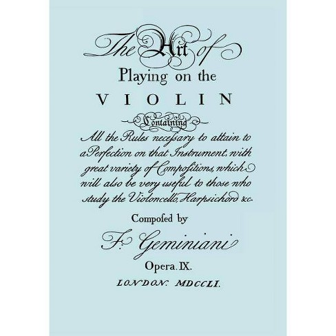 The Art of Playing on the Violin. [facsimile of 1751 Edition]. - by  Francesco Geminiani (Paperback) - image 1 of 1