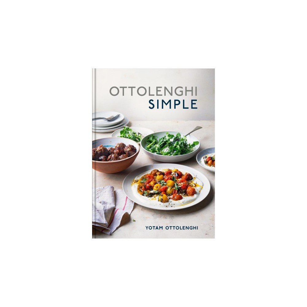 Ottolenghi Simple : A Cookbook - by Yotam Ottolenghi (Hardcover)