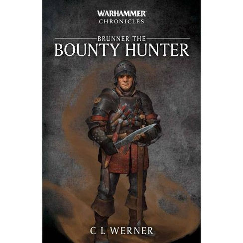 Brunner the Bounty Hunter - (Warhammer Chronicles) by  C L Werner (Paperback) - image 1 of 1