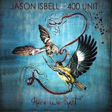Jason Isbell & The 400 Unit - Here We Rest (CD)