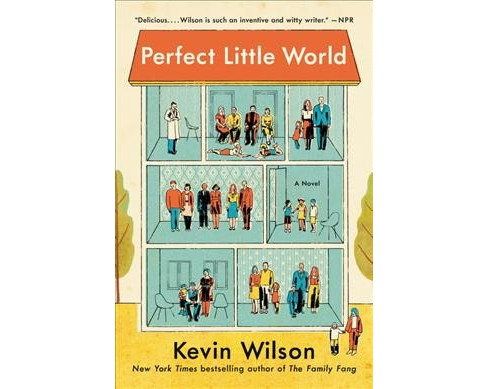 Perfect Little World (Reprint) (Paperback) (Kevin Wilson) - image 1 of 1