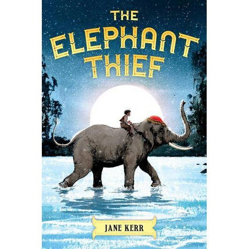 The Elephant Thief - by  Jane Kerr (Hardcover) - image 1 of 1