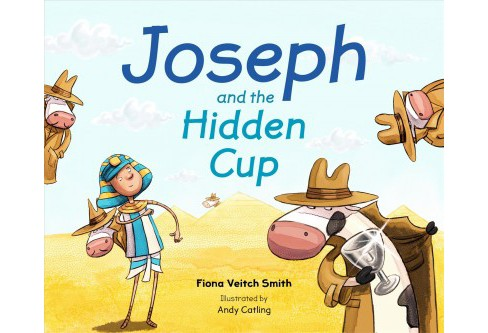Joseph and the Hidden Cup -  by Fiona Veitch Smith (Paperback) - image 1 of 1