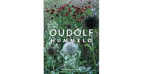Oudolf Hummelo : A Journey Through a Plantsman's Life (Hardcover) (Piet Oudolf & Noel Kingsbury) - image 1 of 1