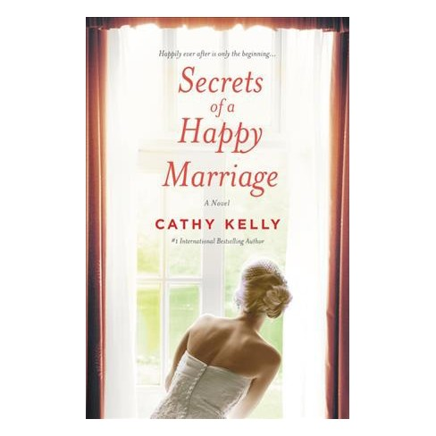 Secrets Of A Happy Marriage By Cathy Kelly Paperback Target