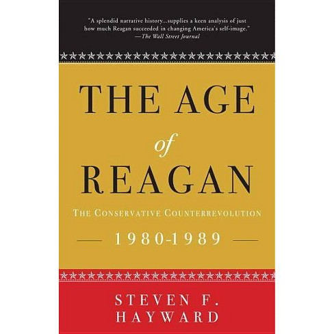 The Age of Reagan: The Conservative Counterrevolution - by  Steven F Hayward (Paperback) - image 1 of 1