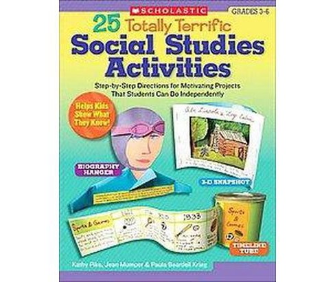 25 Totally Terrific Social Studies Activities : Step-by-Step Directions for Motivating Projects That - image 1 of 1