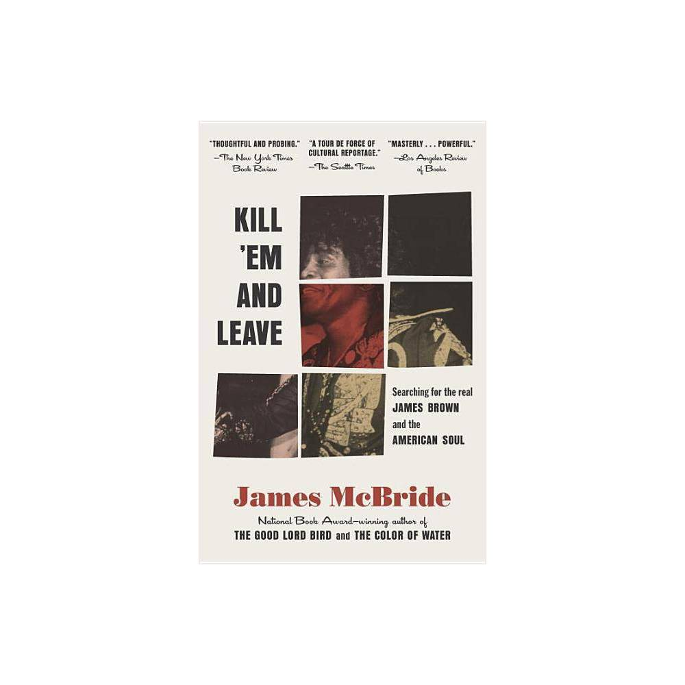 Kill Em And Leave By James Mcbride Paperback