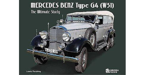 Mercedes Benz Type G4 W31 : The Ultimate Study (Hardcover) (Lewis Pershing) - image 1 of 1