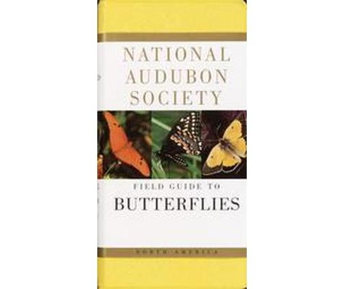 National Audubon Society Field Guide to North American Butterflies (Paperback) (Robert Michael Pyle) - image 1 of 1