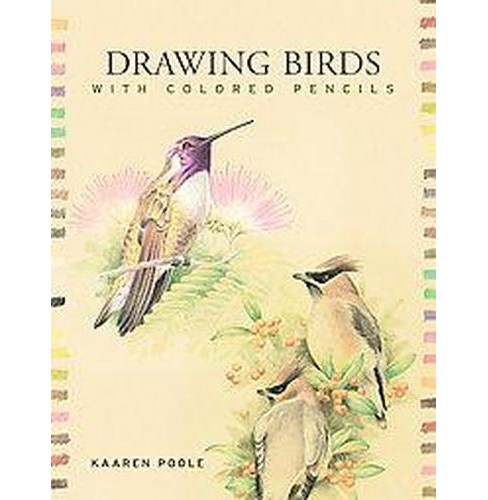 Drawing Birds with Colored Pencils (Paperback) (Kaaren Poole) - image 1 of 1