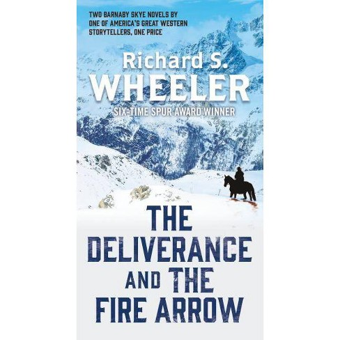 The Deliverance and the Fire Arrow - (Skye's West) by  Richard S Wheeler (Paperback) - image 1 of 1