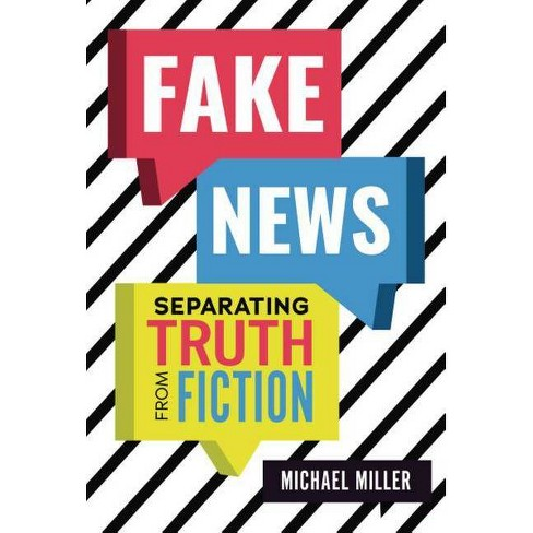 Fake News - by  Michael Miller (Hardcover) - image 1 of 1