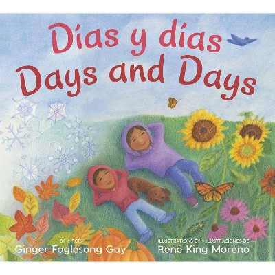 Dias y Dias/ Days and Days -  by Ginger Foglesong Guy (Hardcover)