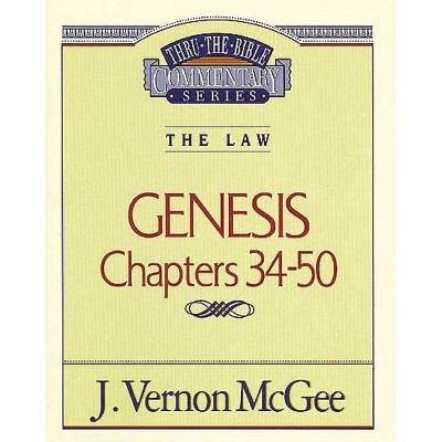 Thru the Bible Vol. 03: The Law (Genesis 34-50) - by  J Vernon McGee (Paperback)