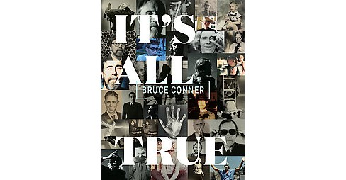 Bruce Conner : It's All True (Hardcover) - image 1 of 1