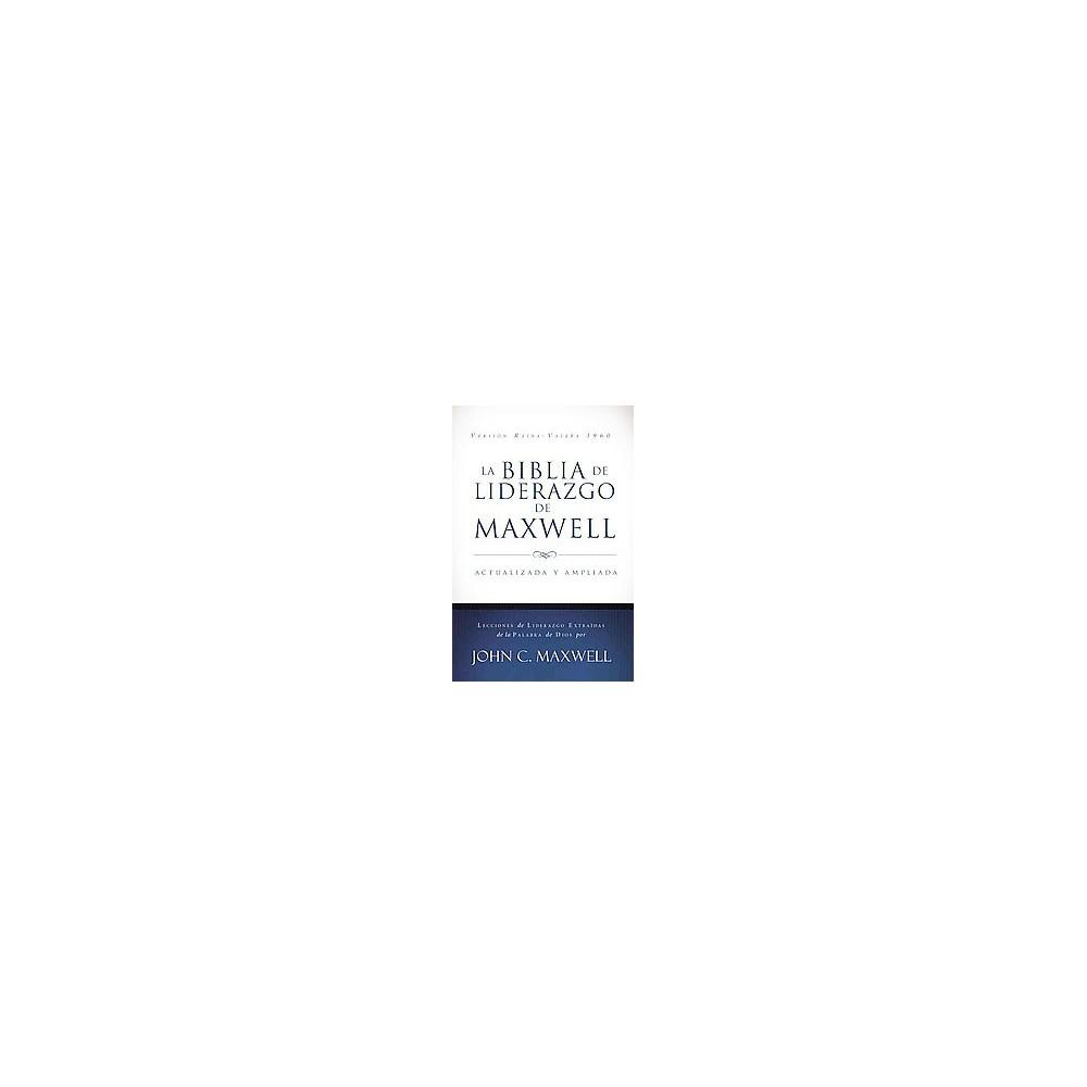 La Biblia de liderazgo de Maxwell / The Maxwell Leadership Bible : Actulaizasa y ampliada (Hardcover)