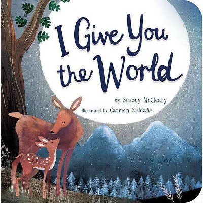 I Give You the World - by Stacey McCleary (Board_book)