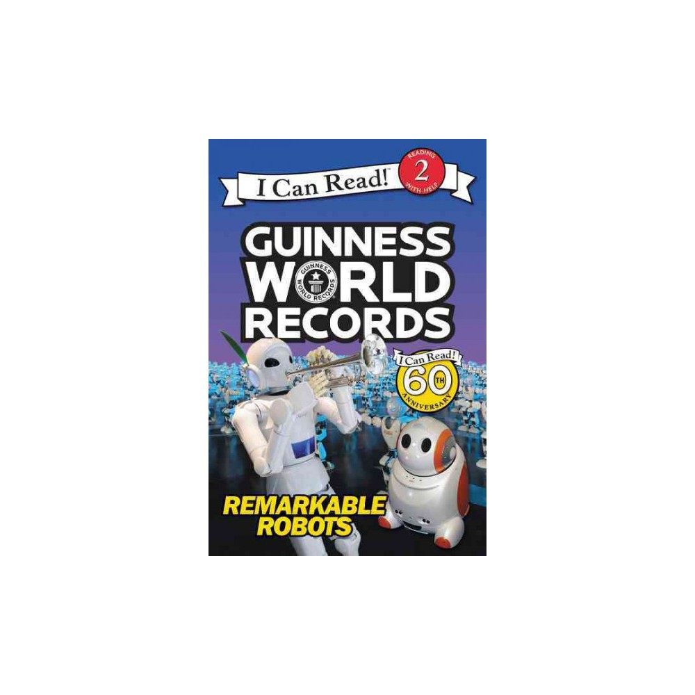 Guinness World Records Remarkable Robots I Can Read Level 2 By Delphine Finnegan Paperback