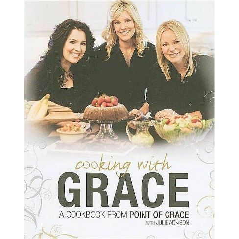 Cooking with Grace - by  Julie Adkison (Hardcover) - image 1 of 1