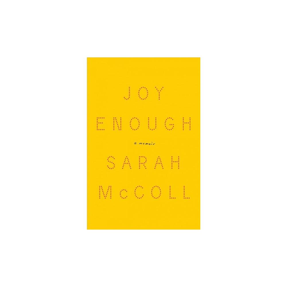 Joy Enough - by Sarah Mccoll (Hardcover)