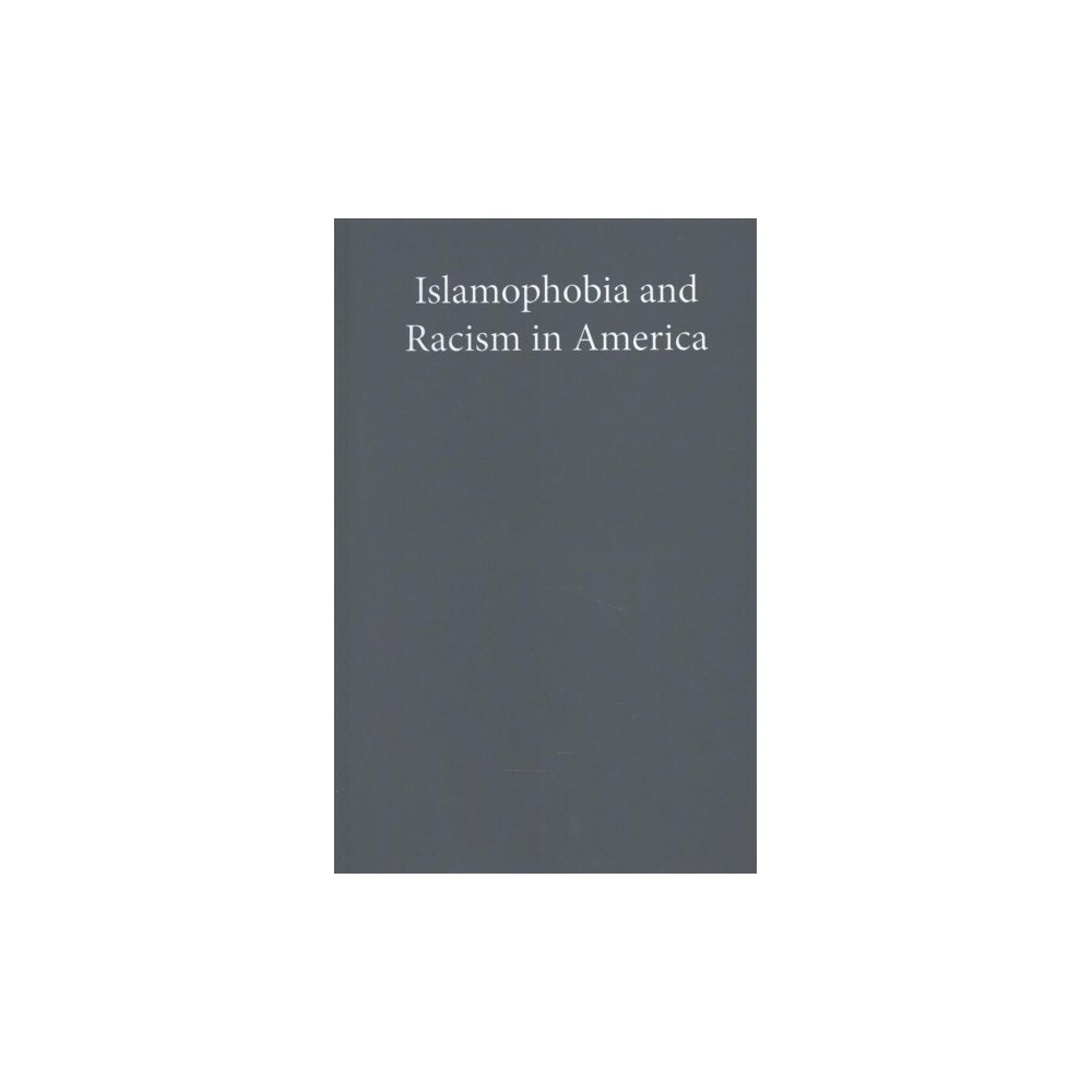 Islamophobia and Racism in America (Hardcover) (Erik Love)