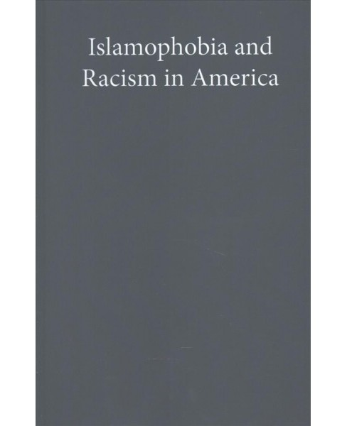 Islamophobia and Racism in America (Hardcover) (Erik Love) - image 1 of 1