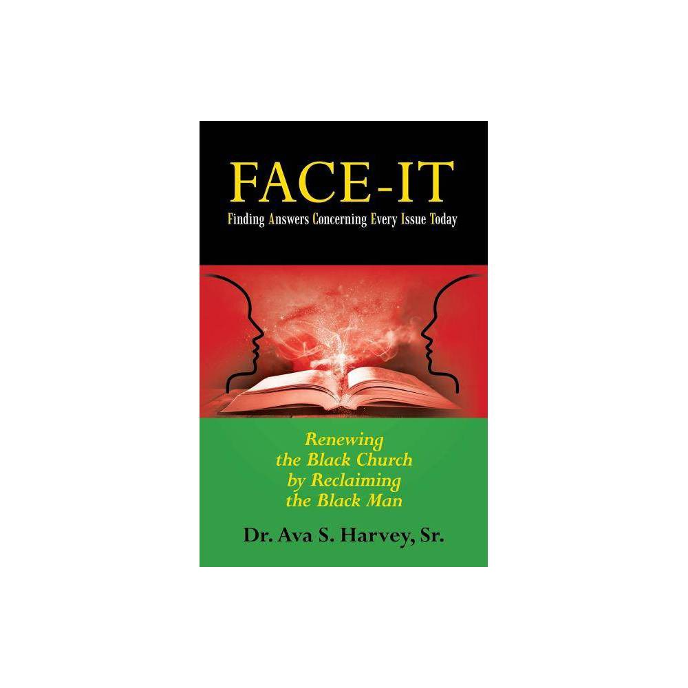 Face It Finding Answers Concerning Every Issue Today By Dr Ava S Harvey Sr Paperback