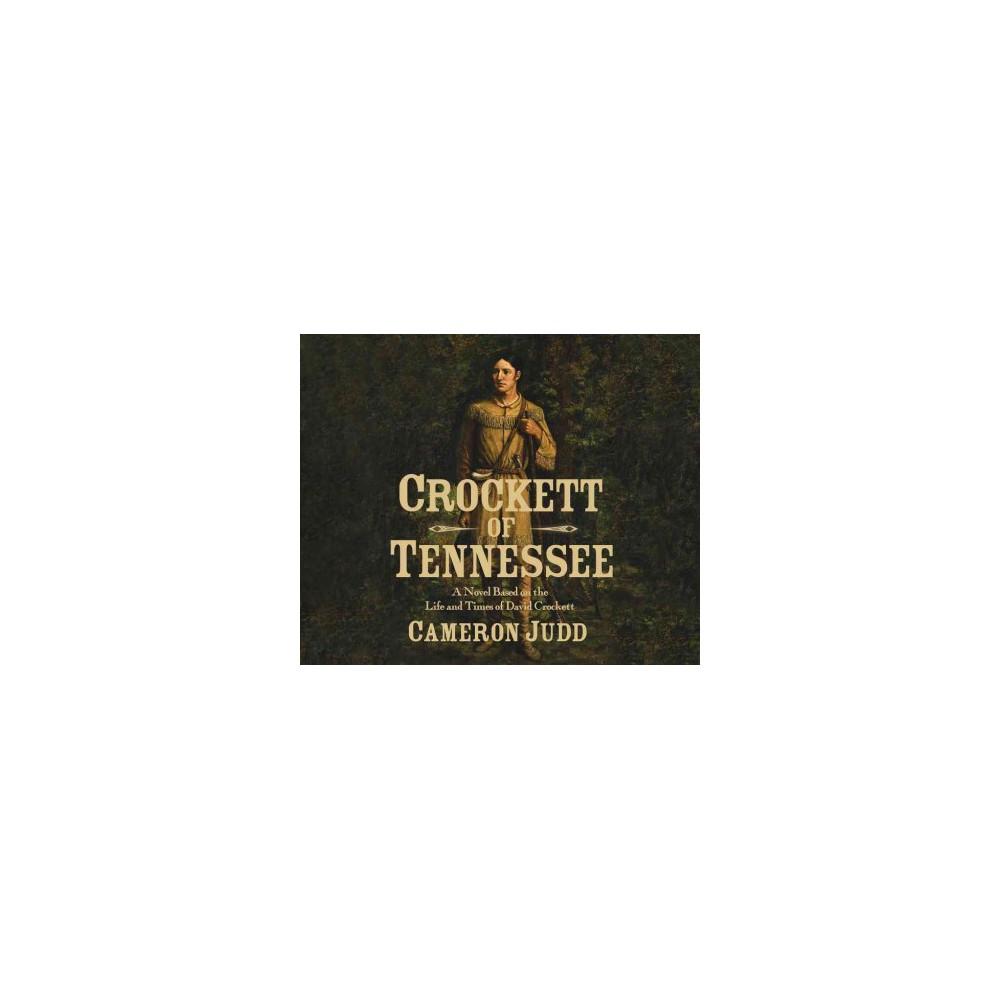 Crockett of Tennessee (Unabridged) (CD/Spoken Word) (Cameron Judd)
