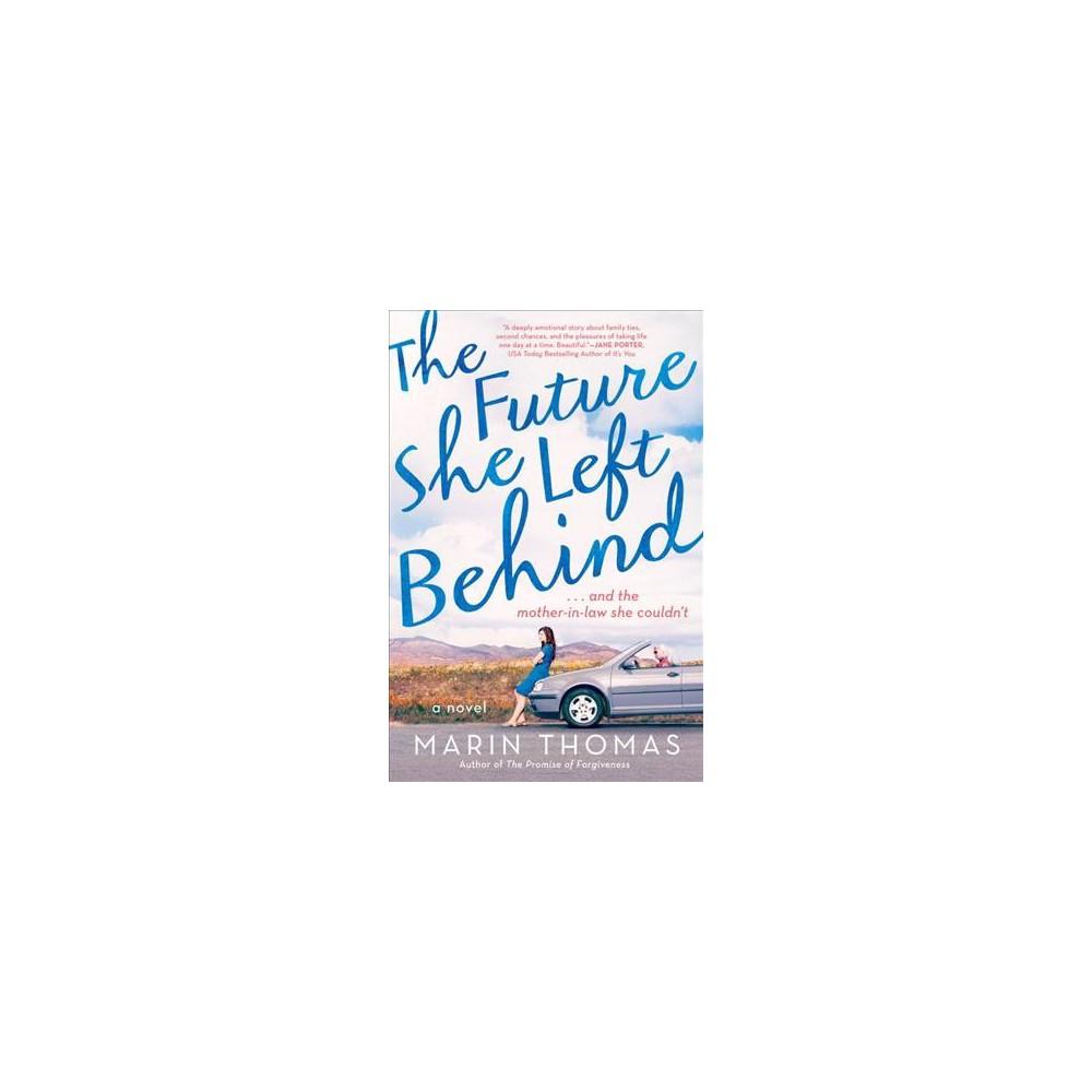 Future She Left Behind (Paperback) (Marin Thomas)