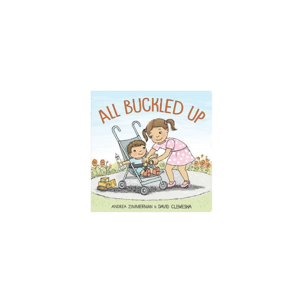 All Buckled Up By Andrea Zimmerman Board Book