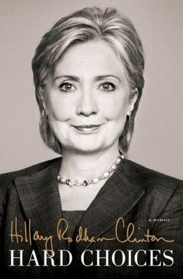 Hard Choices (Hardcover) by Hillary Rodham Clinton