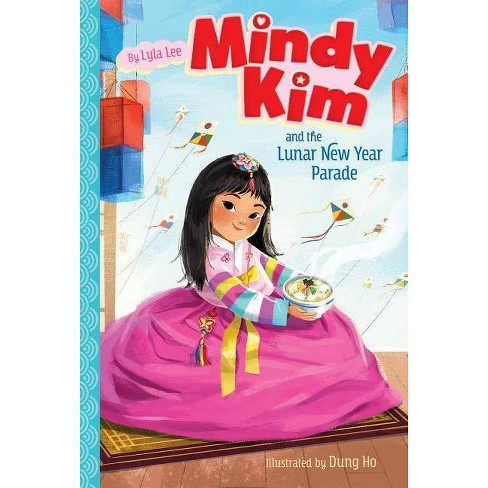 Mindy Kim and the Lunar New Year Parade - by  Lyla Lee (Hardcover) - image 1 of 1