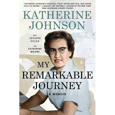 My Remarkable Journey - by Katherine Johnson & Joylette Hylick & Katherine Moore (Hardcover)