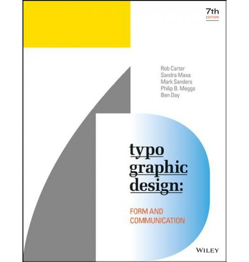 Typographic Design : Form and Communication (Paperback) (Rob Carter & Sandra Maxa & Mark Sanders & - image 1 of 1