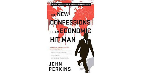 New Confessions of an Economic Hit Man (Updated / Expanded) (Paperback) (John Perkins) - image 1 of 1