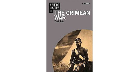 Short History of the Crimean War (Paperback) (Trudi Tate) - image 1 of 1