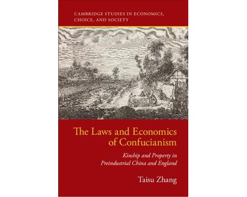 Laws and Economics of Confucianism : Kinship and Property in Pre-Industrial China and England - image 1 of 1