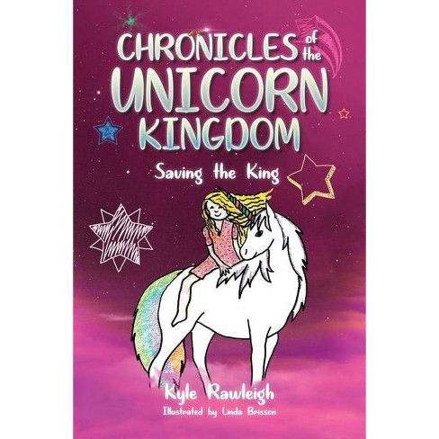 Chronicles of the Unicorn Kingdom - by  Kyle Rawleigh (Paperback) - image 1 of 1