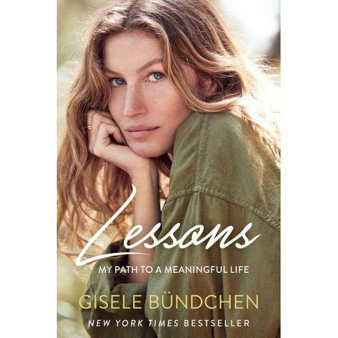 Lessons : My Path to a Meaningful Life -  by Gisele Bundchen (Hardcover) - image 1 of 1