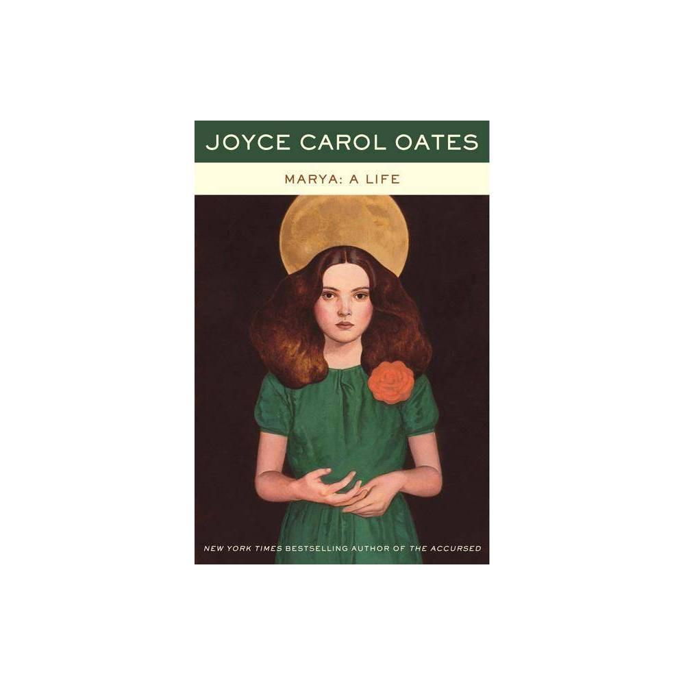 Marya A Life By Joyce Carol Oates Paperback