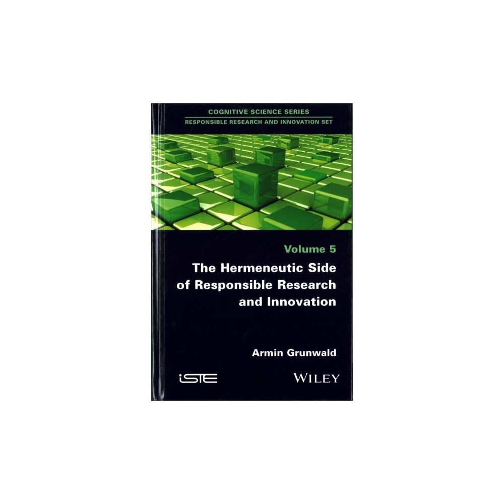 Hermeneutic Side of Responsible Research and Innovation : Concepts, Cases, and Orientation (Hardcover)