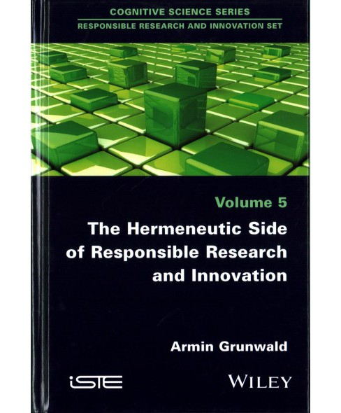 Hermeneutic Side of Responsible Research and Innovation : Concepts, Cases, and Orientation (Hardcover) - image 1 of 1